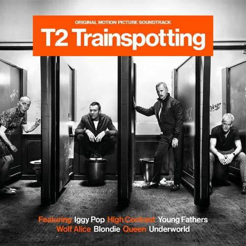 T2 トレインスポッティング - オリジナル・サウンドトラック